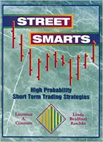 Street smarts high probability short-term trading strategies pdf