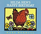 img - for By Mary Wormell - Hilda Hen's Happy Birthday (1995-04-13) [Hardcover] book / textbook / text book