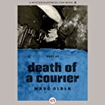Death of a Courier (       UNABRIDGED) by Marc Olden Narrated by J. P. Linton