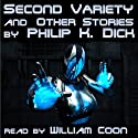 Second Variety and Other Stories Audiobook by Philip K. Dick Narrated by William Coon