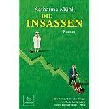 """Die Insassen: Romanvon """"Katharina M�nk"""""""