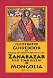 Illustrated Guidebook to Locales Connected with the Life of Zanabazar: First Bogd Gegeen Of Mongolia