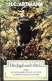 Die Jagd nach Dr. U: Oder, Ein einsamer Spiegel, in dem sich der Tag reflektiert (German Edition) (3701701660) by Artmann, Hans Carl