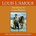 The Road to Casa Piedras: A Chick Bowdrie Story (       UNABRIDGED) by Louis L'Amour Narrated by William Bogart