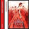 The Elite Audiobook by Kiera Cass Narrated by Amy Rubinate