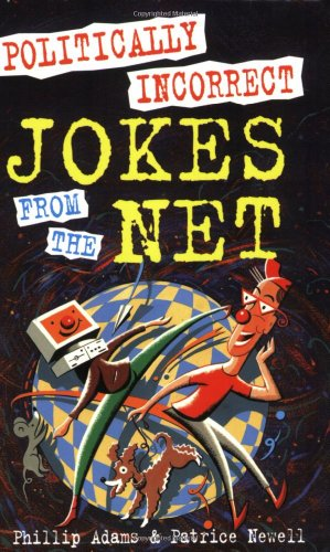Politically Incorrect Jokes from the Net