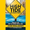 High Tide on Main Street: Rising Sea Level and the Coming Coastal Crisis (       UNABRIDGED) by John Englander Narrated by John Englander