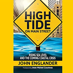 High Tide on Main Street: Rising Sea Level and the Coming Coastal Crisis | [John Englander]