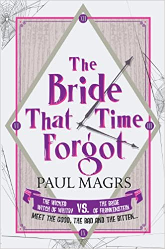 Brenda and Effie [5] The Bride That Time Forgot - Paul Magrs
