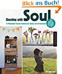 Shooting with Soul: 44 Exercises Expl...