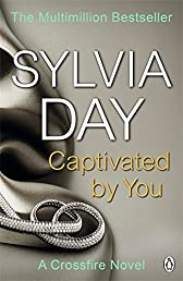 Captivated by You: A Crossfire Novel: 4/4 (Crossfire Book 4)