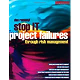 Stop IT Project Failures: through Risk Management