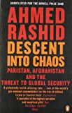 Descent Into Chaos: The World's Most Unstable Region and the Threat to Global Security (0141020865) by Rashid, Ahmed