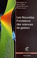 Les nouvelles fondations des sciences de gestion : Élements d'épistémologie de la recherche en management