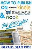 img - for How to Publish on Amazon Kindle, Smashwords, & Nook the Easy Way! book / textbook / text book