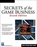 Secrets of the Game Business (Charles River Media Game Development (Paperback))