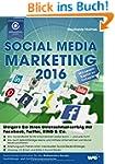 Social Media Marketing 2016: Steigern...