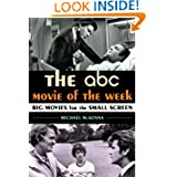 The ABC Movie of the Week: Big Movies for the Small Screen by Michael McKenna  (Aug 22, 2013)