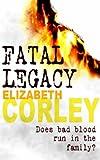 Elizabeth Corley Fatal Legacy