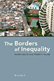 Inigo More Martinez The Borders of Inequality: Where Wealth and Poverty Collide