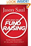 The End of Fundraising: Raise More Mo...