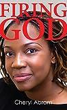 Firing God (English Edition)