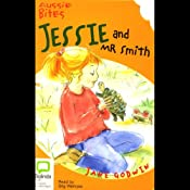 Aussie Bites: Jessie and Mr. Smith | [Jane Godwin]