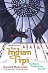 The Indian Tipi: Its History, Constru...