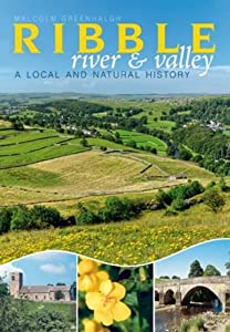 The River Ribble: A Local and Natural History by Malcolm Greenhalgh