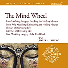 The Mind Wheel: Role-Modeling Imagery and Cultural Healing Guided Mediations from the Nalanda Institute Discours Auteur(s) : Joseph Loizzo Narrateur(s) : Joseph Loizzo