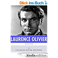 British Legends: The Life and Legacy of Laurence Olivier (English Edition)