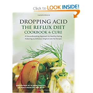 Dropping Acid: The Reflux Diet Cookbook & Cure [Hardcover]