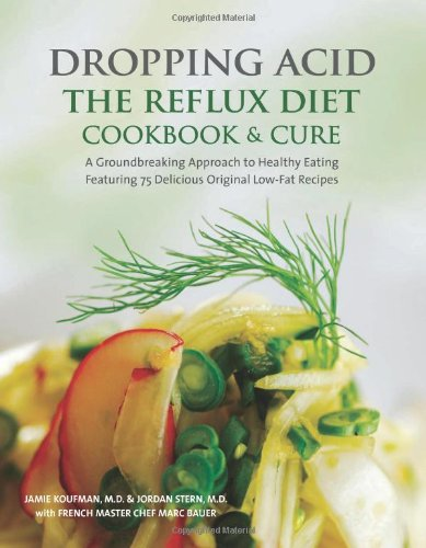 Dropping Acid: The Reflux Diet Cookbook & Cure by Jamie Koufman, Jordan Stern, Marc Michel Bauer