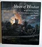 Views of Windsor: Watercolours by Thomas and Paul Sandby : from the collection of Her Majesty Queen Elizabeth II (1858940214) by Roberts, Jane
