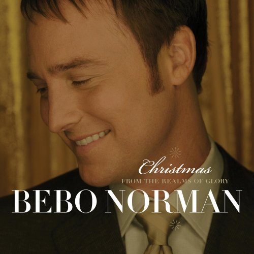 Christmas... From the Realm of Glory by Bebo Norman album cover