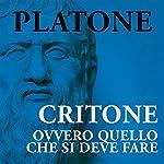 Critone: Ovvero quello che si deve fare |  Platone