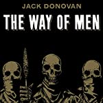The Way of Men | Jack Donovan