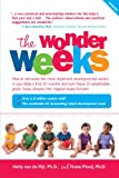 Frans X. The Wonder Weeks: How to Stimulate Your Baby's Mental Development and Help Him Turn His 10 Predictable, Great, Fussy Phases Into Magical