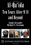 Al-Qa'ida: Ten Years after 9/11 and Beyond (0967859468) by Yonah Alexander