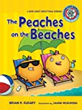 The Peaches on the Beaches: A Book about Inflectional Endings (Sounds Like Reading) (0761342052) by Cleary, Brian P.