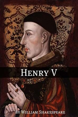 henry v by william shakespeare essay