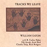 echange, troc William Eaton - Tracks We Leave
