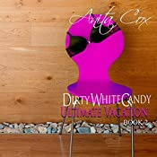 Ultimate Vacation: Dirty White Candy, Book 2 | Anita Cox