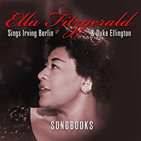 The Irving Berlin & Duke Ellington Songbooks (Amazon Edition)