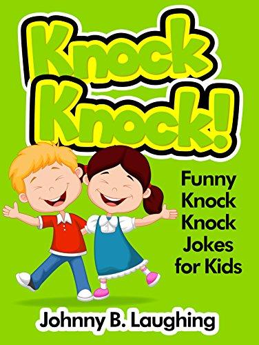 Johnny B. Laughing - Knock Knock Jokes for Kids 4!: 50+ Funny Knock Knock Jokes for Kids (Knock Knock Joke Series!) (English Edition)