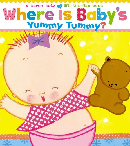 Where Is Baby'S Yummy Tummy?: A Karen Katz Lift-The-Flap Book front-492139