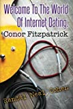 img - for Welcome To The World Of Internet Dating, Conor Fitzpatrick book / textbook / text book