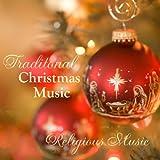 Traditional Christmas Music - Religious Christmas Music
