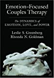 Emotion-Focused Couples Therapy: The Dynamics of Emotion Love and Power