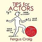 Tips for Actors Hörbuch von Fergus Craig Gesprochen von: Fergus Craig